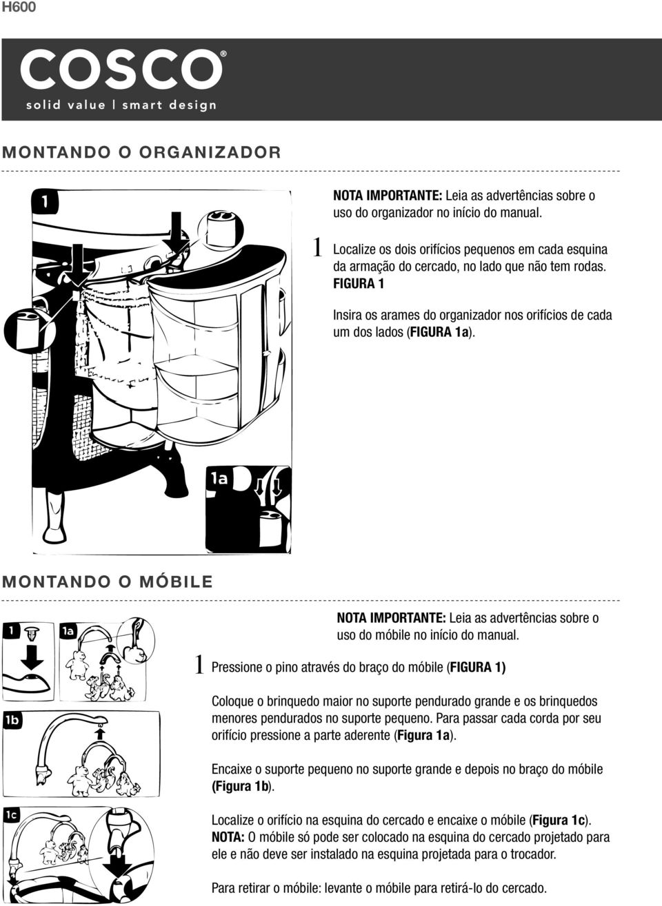 MONTANDO O MÓBILE NOTA IMPORTANTE: Leia as advertências sobre o uso do móbile no início do manual.