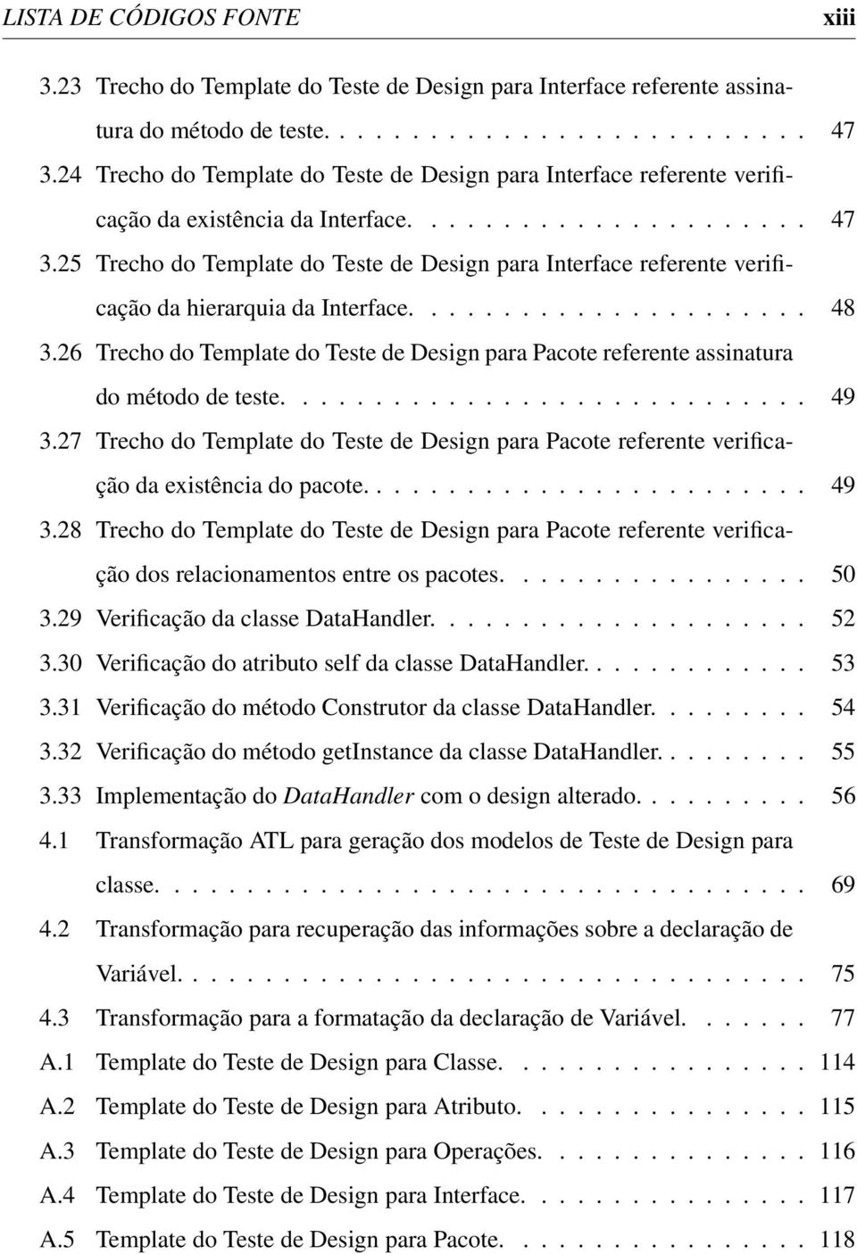 25 Trecho do Template do Teste de Design para Interface referente verificação da hierarquia da Interface...................... 48 3.