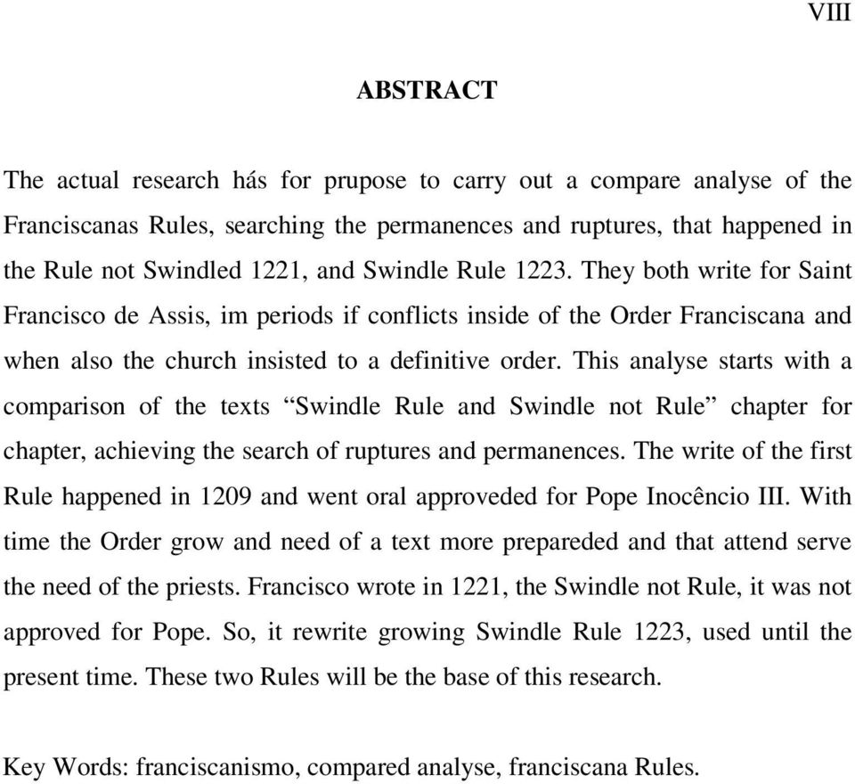 This analyse starts with a comparison of the texts Swindle Rule and Swindle not Rule chapter for chapter, achieving the search of ruptures and permanences.