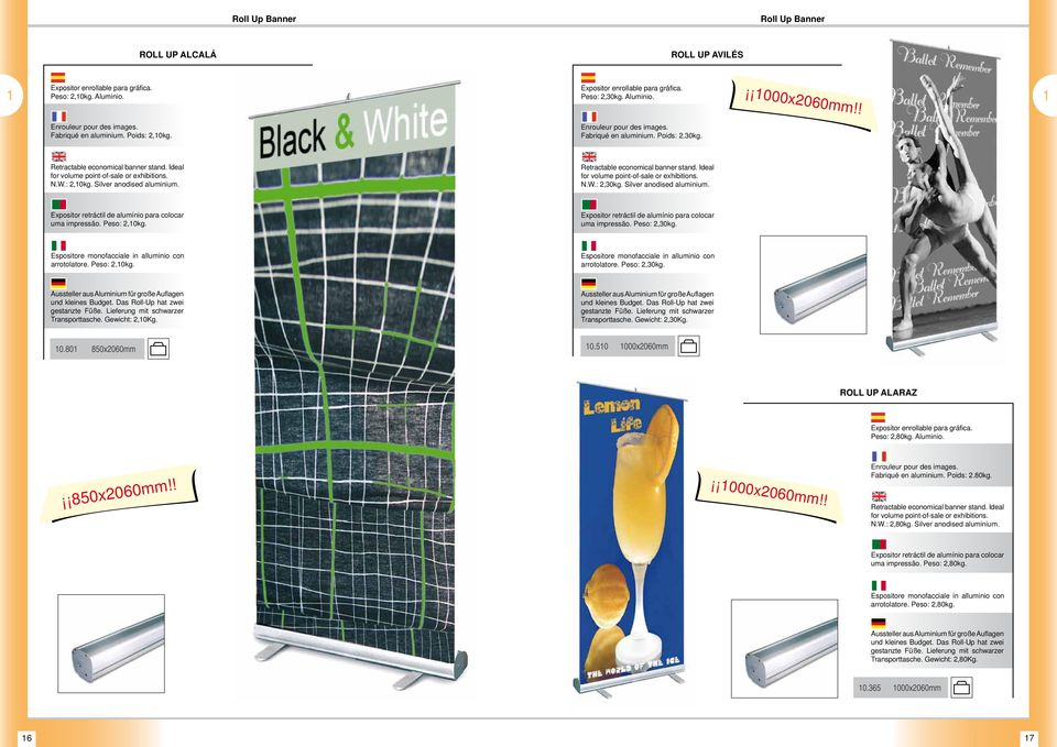 Ideal for volume point-of-sale or exhibitions. N.W.: 2,0kg. Silver anodised aluminium. Retractable economical banner stand. Ideal for volume point-of-sale or exhibitions. N.W.: 2,30kg.