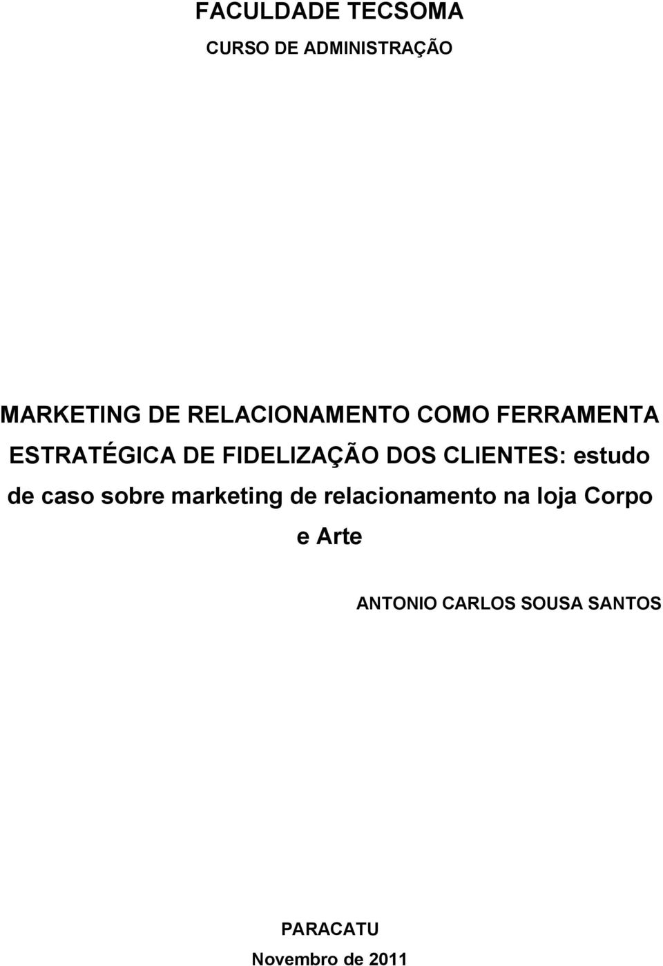 CLIENTES: estudo de caso sobre marketing de relacionamento na