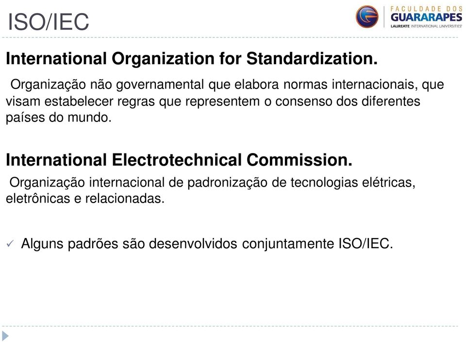 representem o consenso dos diferentes países do mundo. International Electrotechnical Commission.