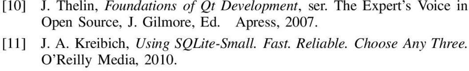 Apress, 2007. [11] J. A. Kreibich, Using SQLite-Small.