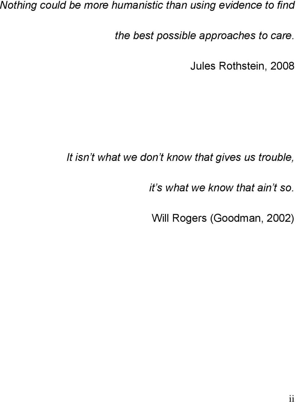 Jules Rothstein, 2008 It isn t what we don t know that