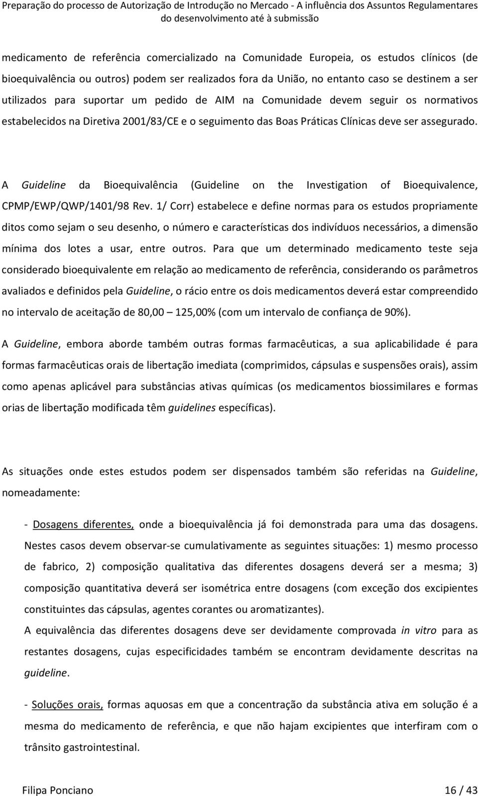 A Guideline da Bioequivalência (Guideline on the Investigation of Bioequivalence, CPMP/EWP/QWP/1401/98 Rev.