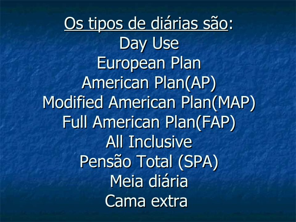 Plan(MAP) Full American Plan(FAP) All