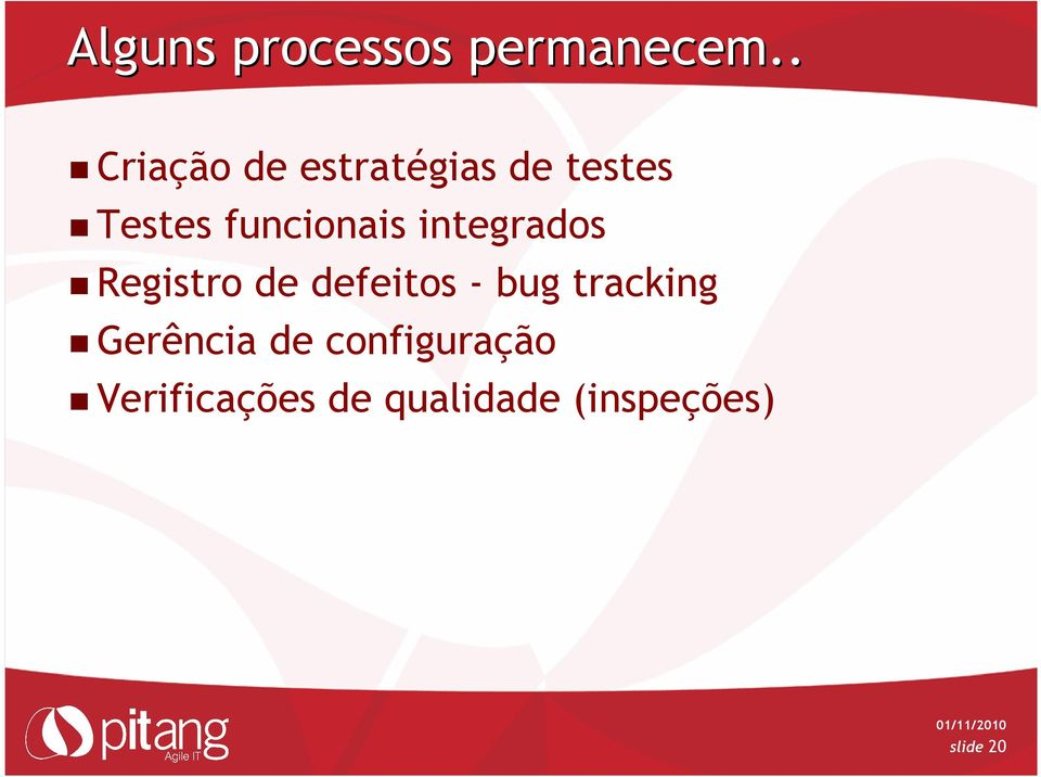 funcionais integrados Registro de defeitos - bug