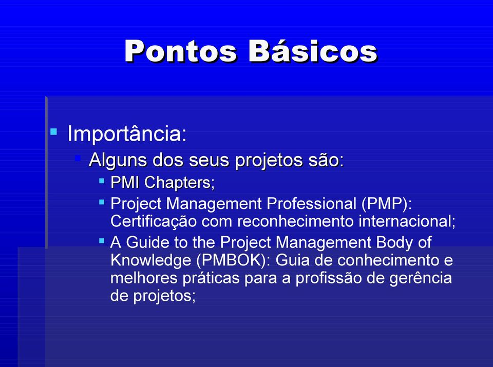 internacional; A Guide to the Project Management Body of Knowledge (PMBOK):