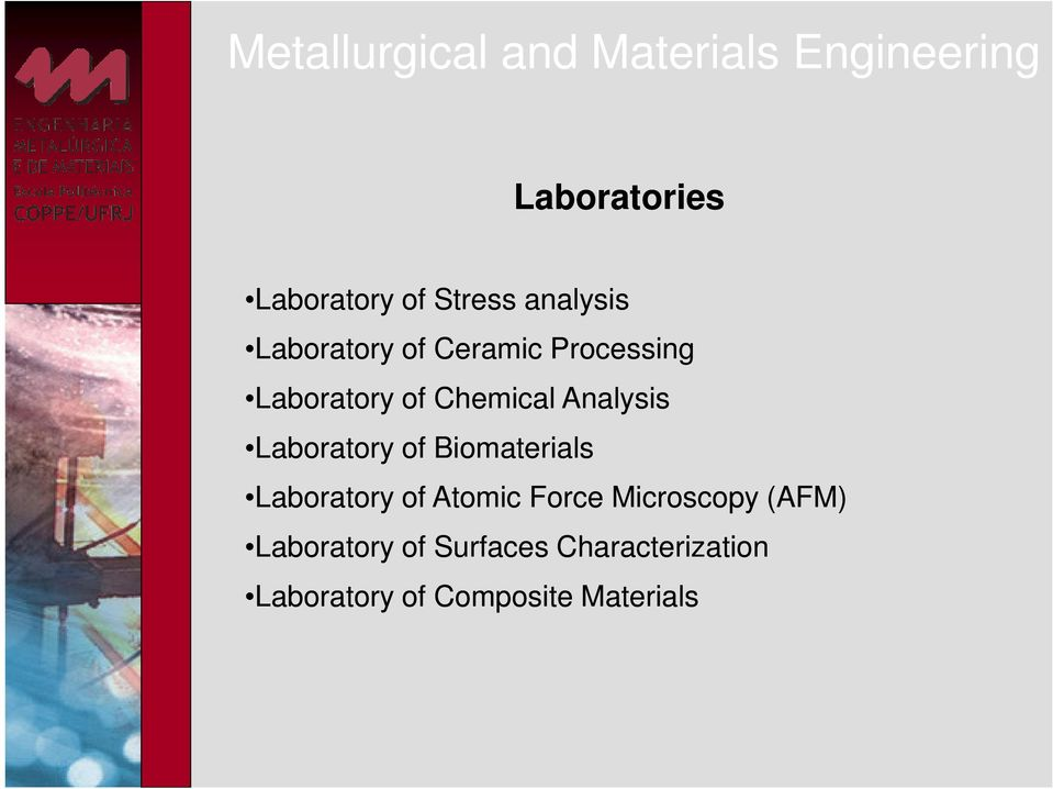 Analysis Laboratory of Biomaterials Laboratory of Atomic Force