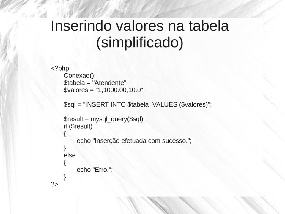 "0""; $sql = ""INSERT INTO $tabela VALUES ($valores)"";?"