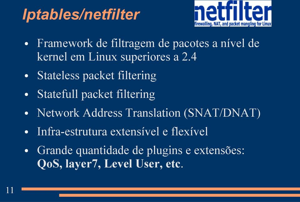 4 Stateless packet filtering Statefull packet filtering Network Address