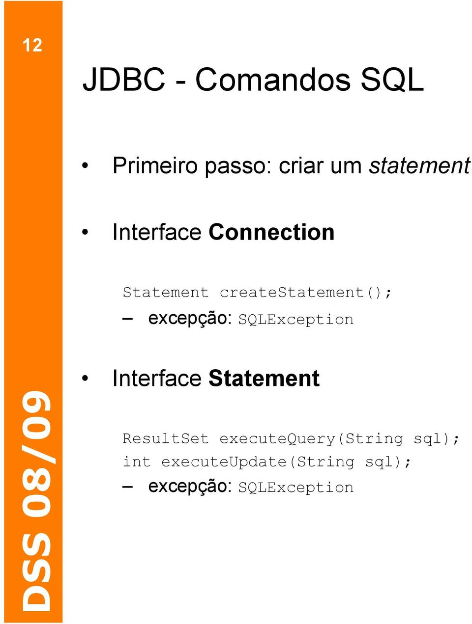 SQLException Interface Statement ResultSet