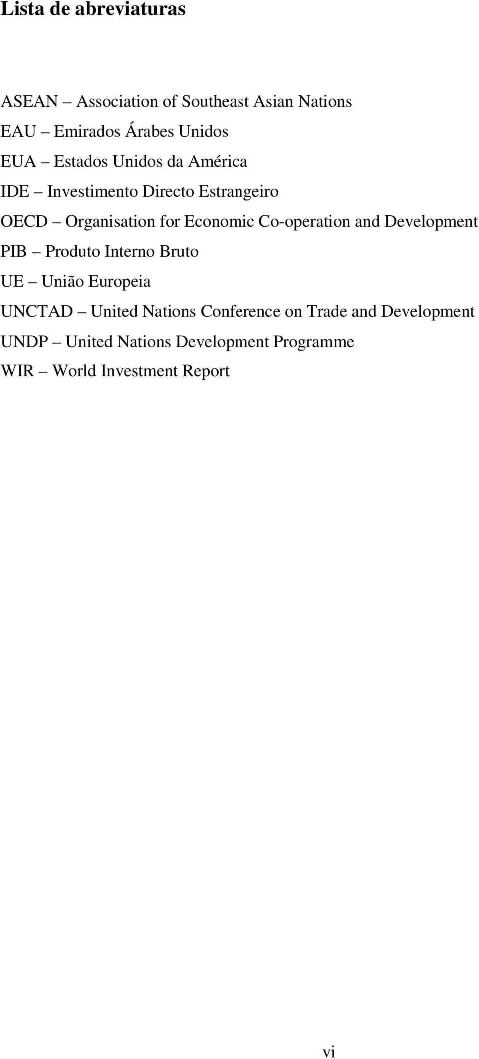 Co-operation and Development PIB Produto Interno Bruto UE União Europeia UNCTAD United Nations