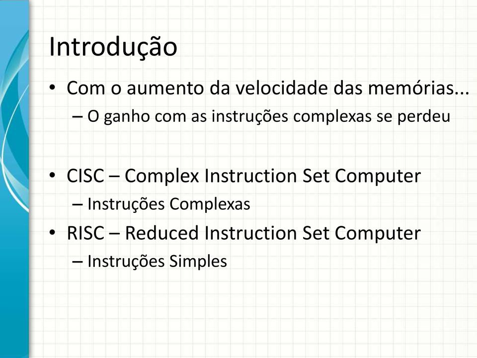 Complex Instruction Set Computer Instruções Complexas