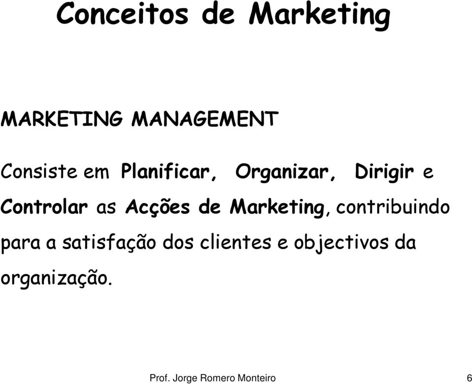 Controlar as Acções de Marketing,, contribuindo