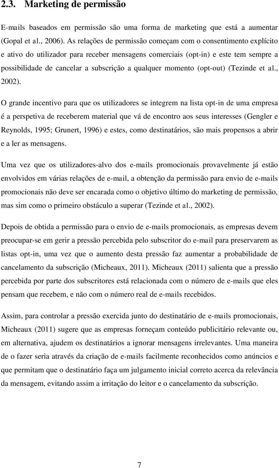 momento (opt-out) (Tezinde et al., 2002).