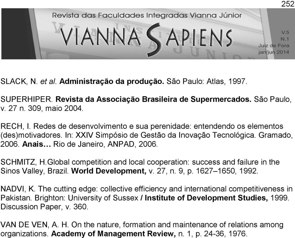 Global competition and local cooperation: success and failure in the Sinos Valley, Brazil. World Development, v. 27, n. 9, p. 1627 1650, 1992. NADVI, K.