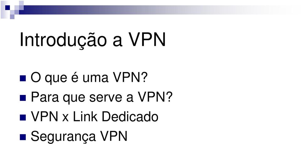 Para que serve a VPN?