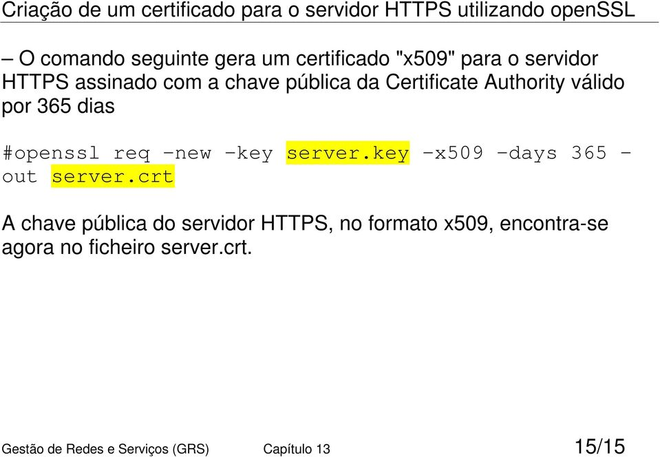 por 365 dias #openssl req -new -key server.key -x509 -days 365 - out server.