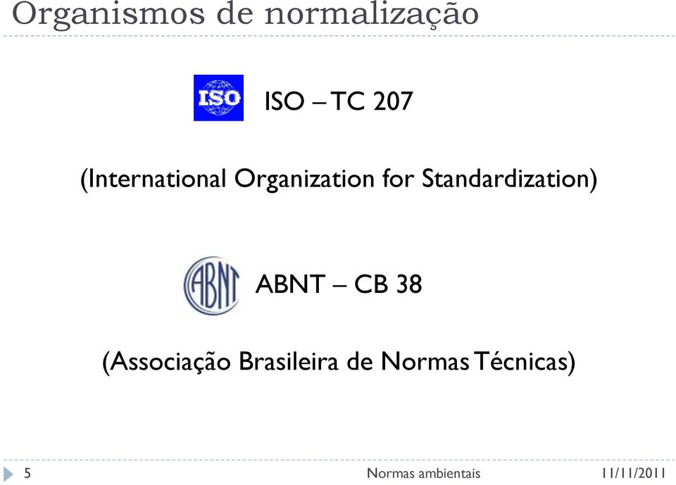 Standardization) ABNT CB 38