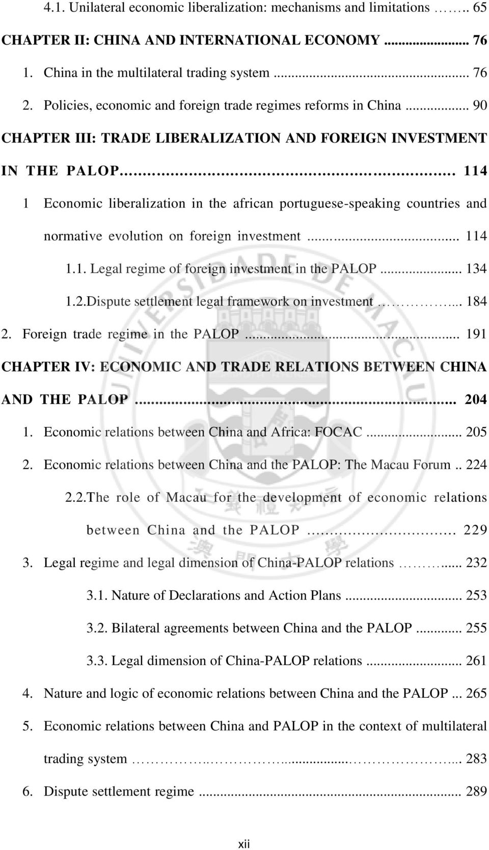 ..... 114 1 Economic liberalization in the african portuguese-speaking countries and normative evolution on foreign investment... 114 1.1. Legal regime of foreign investment in the PALOP... 134 1.2.