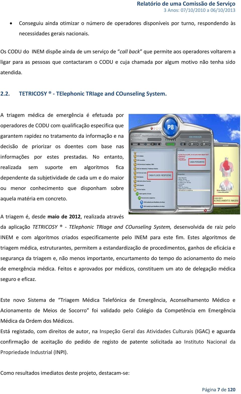 2. TETRICOSY - TElephonic TRIage and COunseling System.