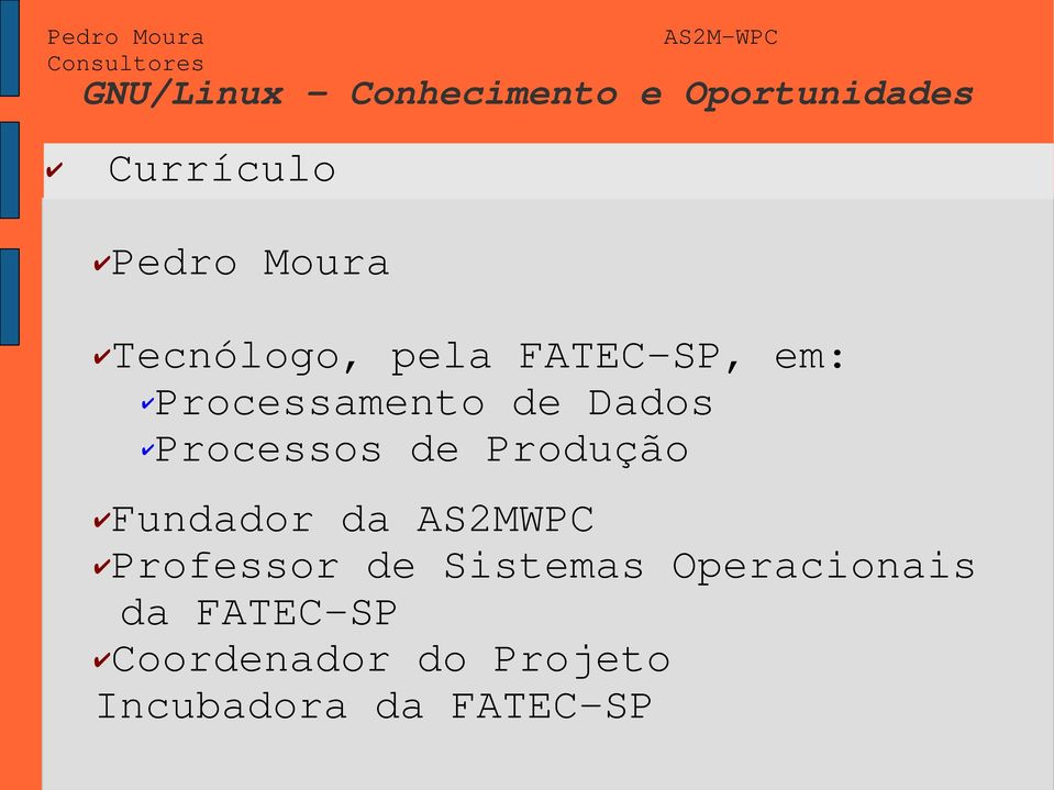 Fundador da AS2MWPC Professor de Sistemas