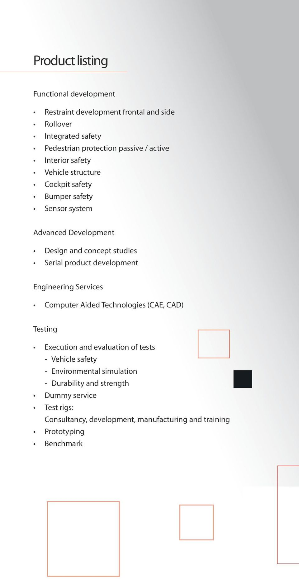 product development Engineering Services Computer Aided Technologies (CAE, CAD) Testing Execution and evaluation of tests - Vehicle safety -