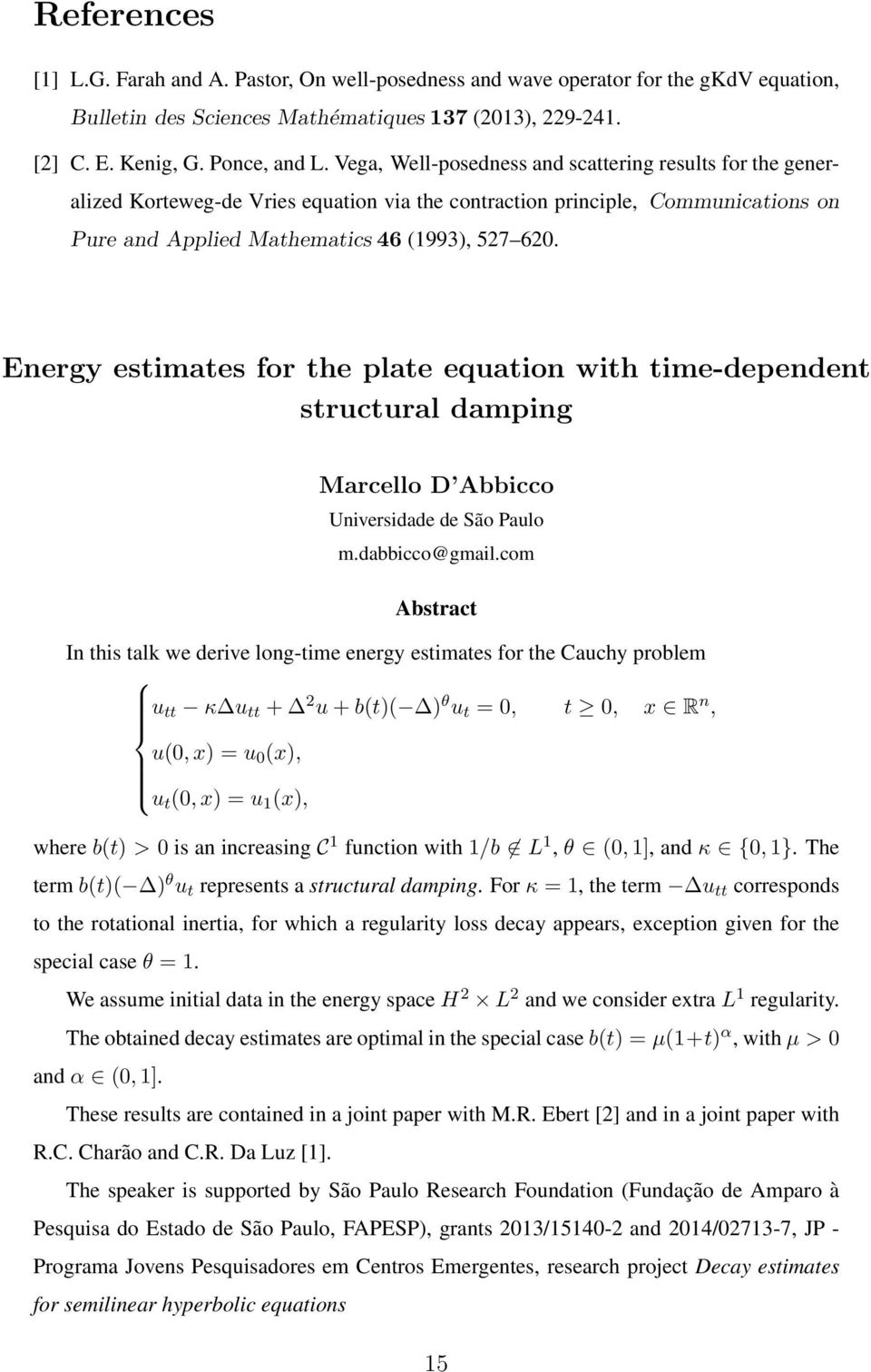 Energy estimates for the plate equation with time-dependent structural damping Marcello D Abbicco Universidade de São Paulo m.dabbicco@gmail.