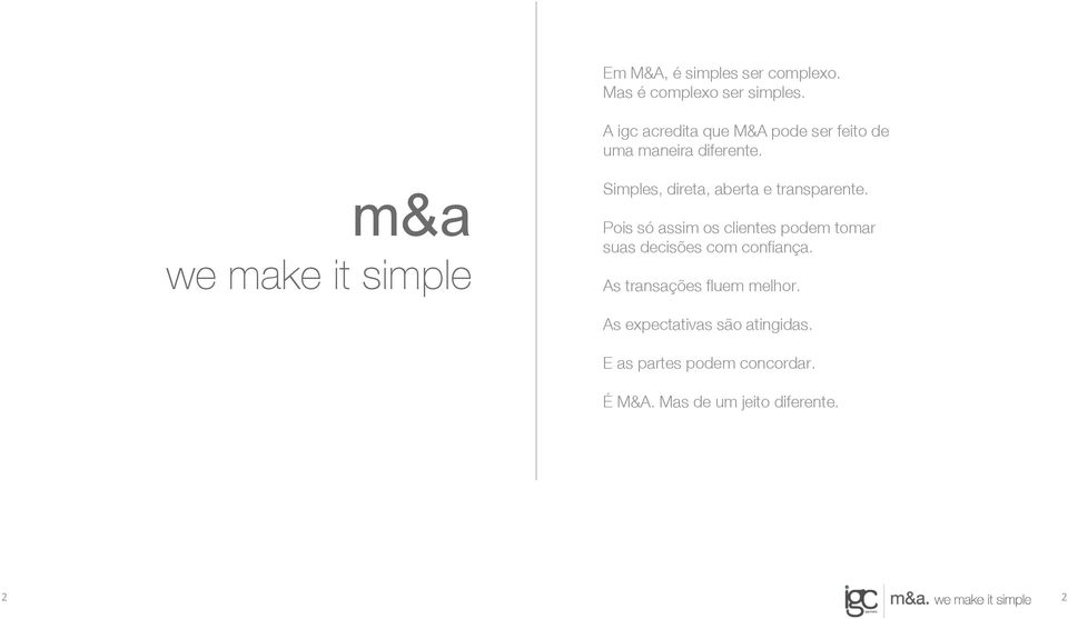 m&a we make it simple Simples, direta, aberta e transparente.