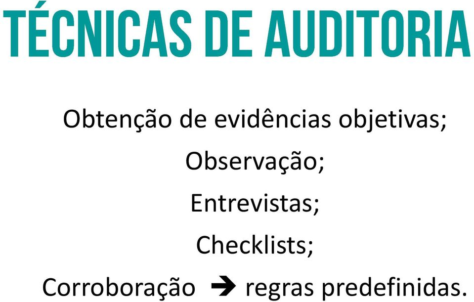 Entrevistas; Checklists;