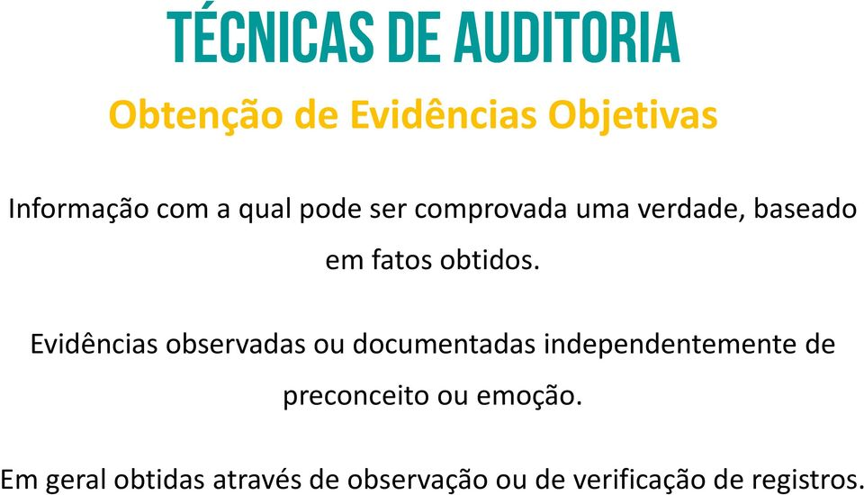 Evidências observadas ou documentadas independentemente de