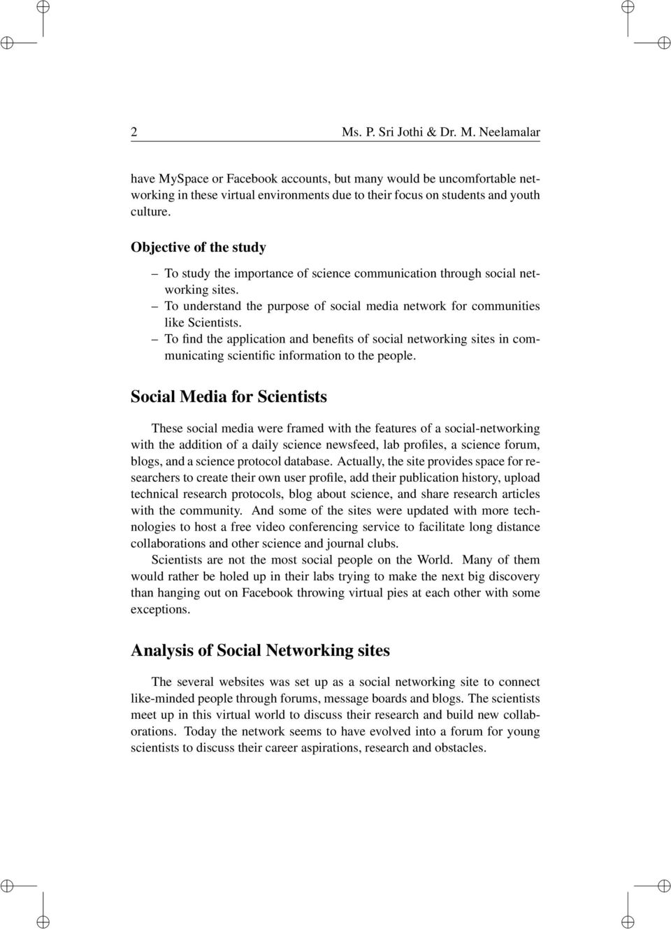 To find the application and benefits of social networking sites in communicating scientific information to the people.