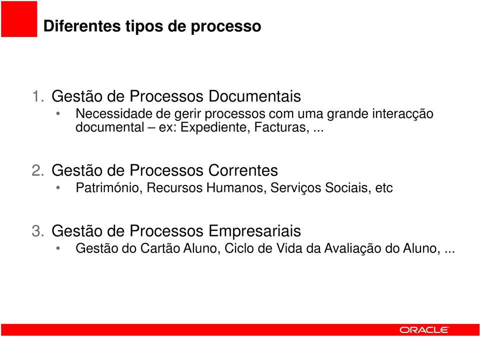 interacção documental ex: Expediente, Facturas,... 2.