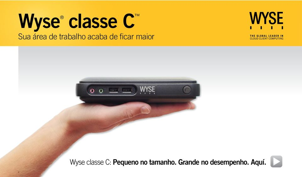 Wyse classe C: Pequeno no