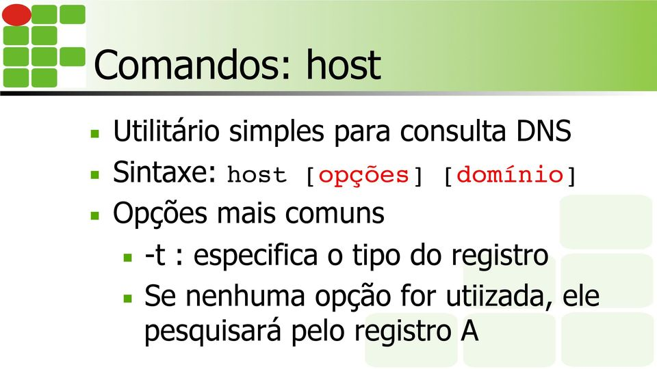 comuns -t : especifica o tipo do registro Se