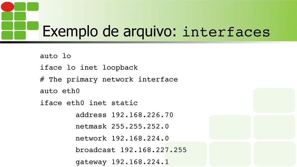 eth0 inet static address 192.168.226.70 netmask 255.255.252.