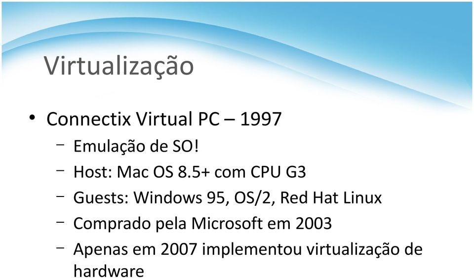 5+ com CPU G3 Guests: Windows 95, OS/2, Red Hat