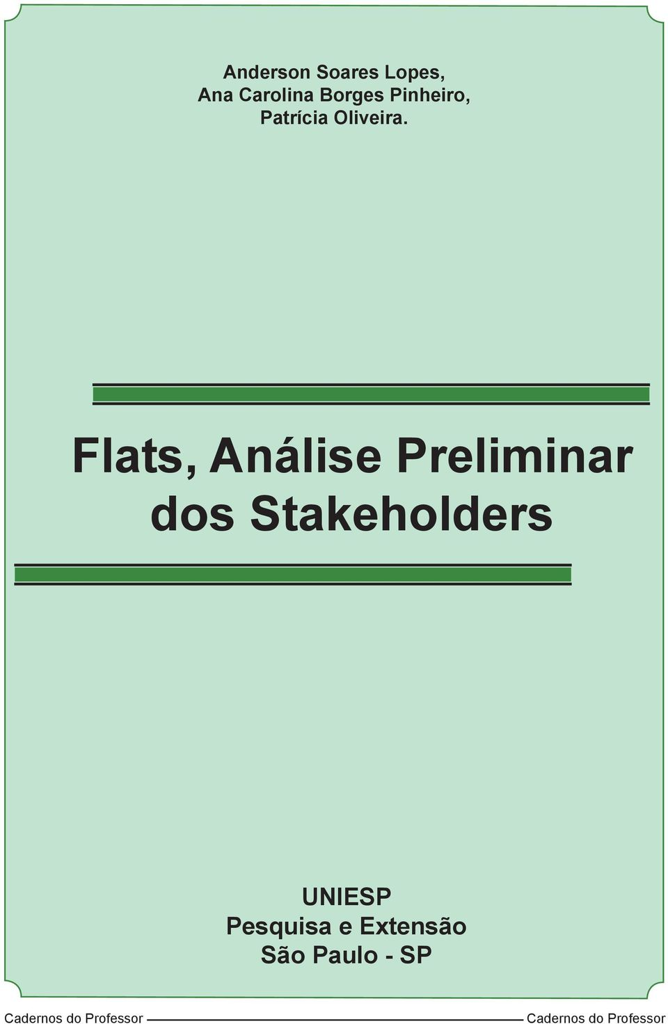 Flats, Análise Preliminar dos Stakeholders UNIESP