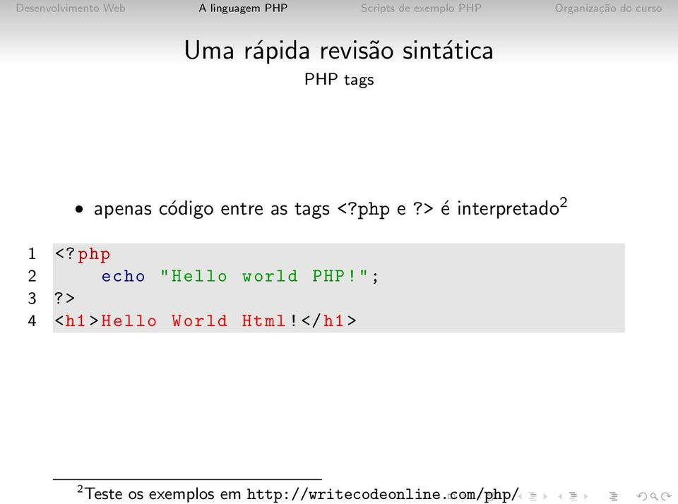 "php 2 echo "" Hello world PHP!""; 3?"