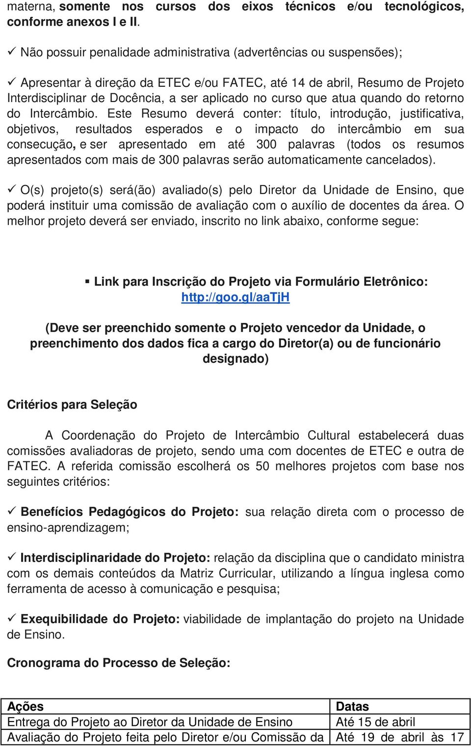 que atua quando do retorno do Intercâmbio.