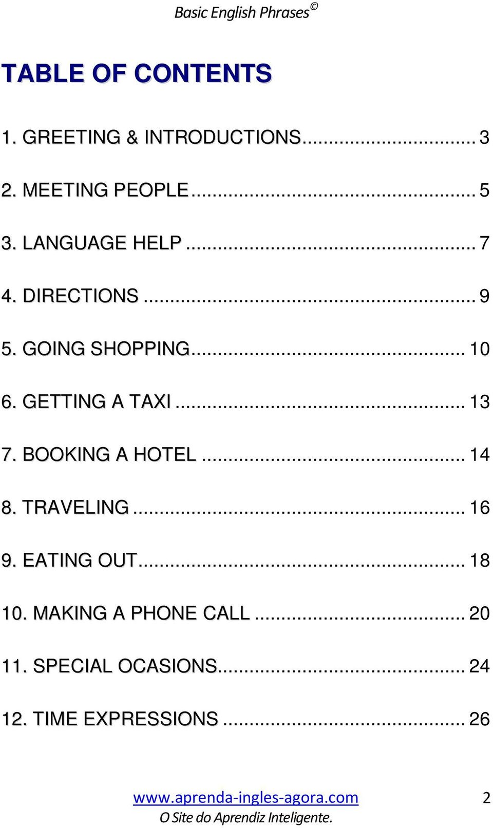 .. 10 6. GETTING A TAXI... 13 7. BOOKING A HOTEL... 14 8. TRAVELING... 16 9.