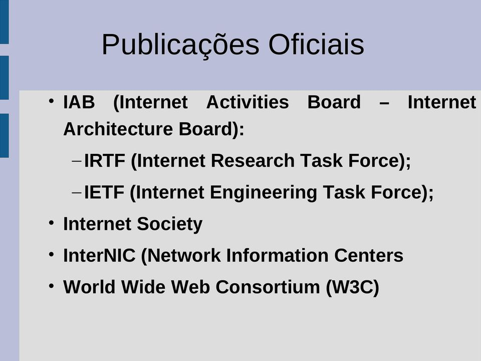 IETF (Internet Engineering Task Force); Internet Society