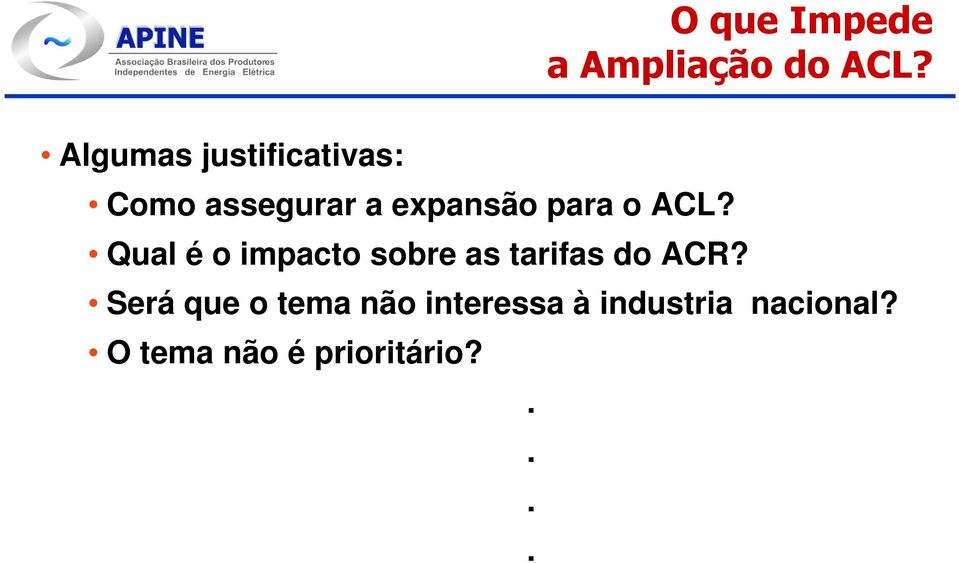 o ACL? Qual é o impacto sobre as tarifas do ACR?
