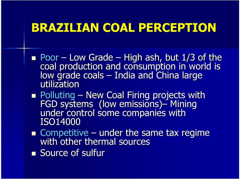 Coal Firing projects with FGD systems (low emissions) Mining under control some companies