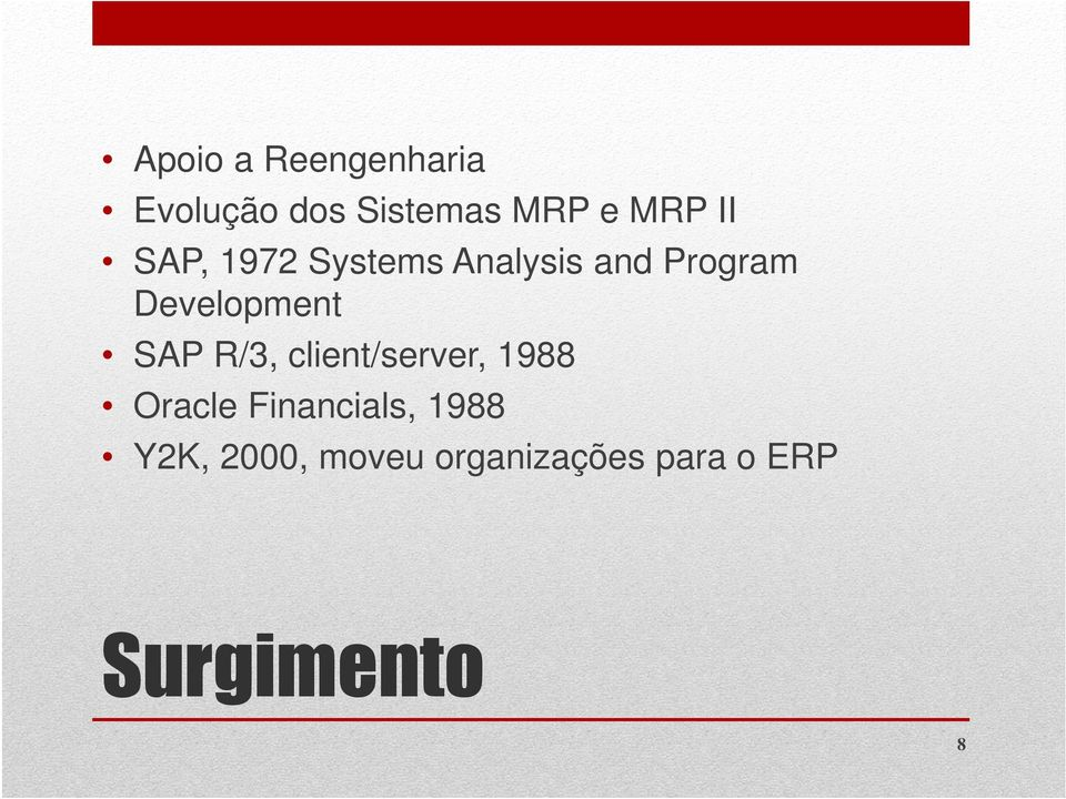 SAP R/3, client/server, 1988 Oracle Financials, 1988