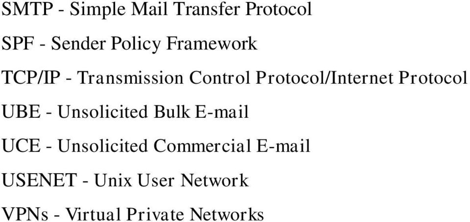 Protocol UBE - Unsolicited Bulk E-mail UCE - Unsolicited