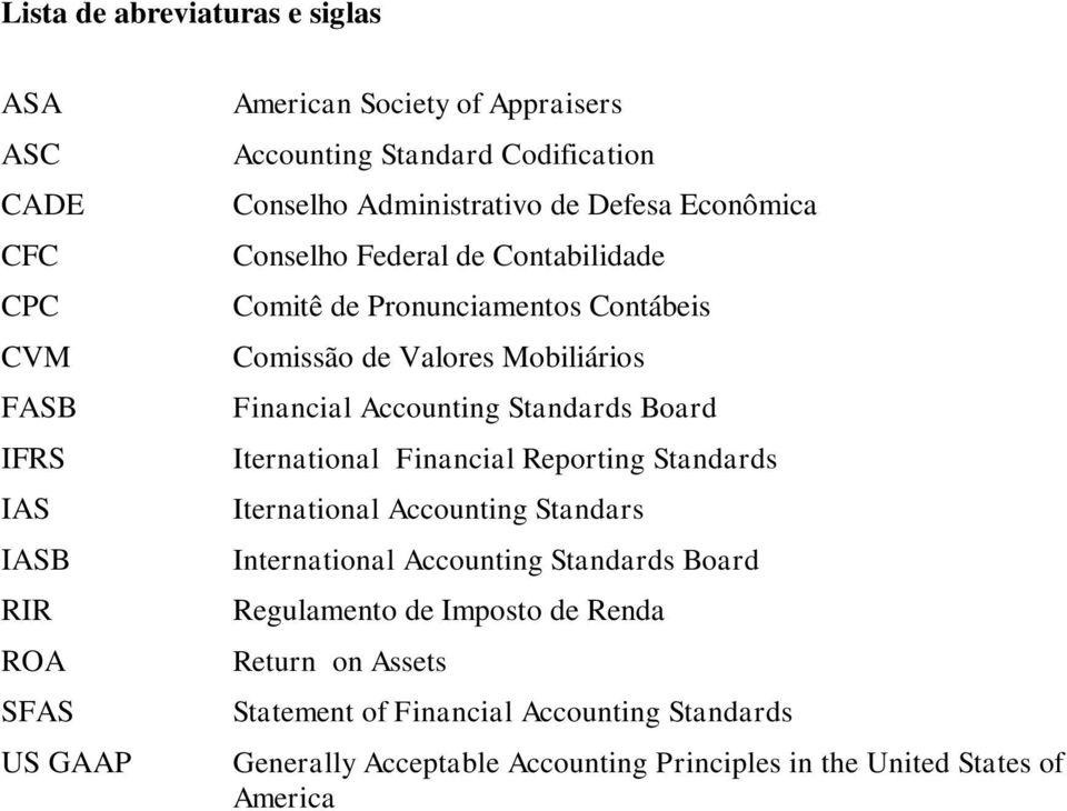 Mobiliários Financial Accounting Standards Board Iternational Financial Reporting Standards Iternational Accounting Standars International Accounting