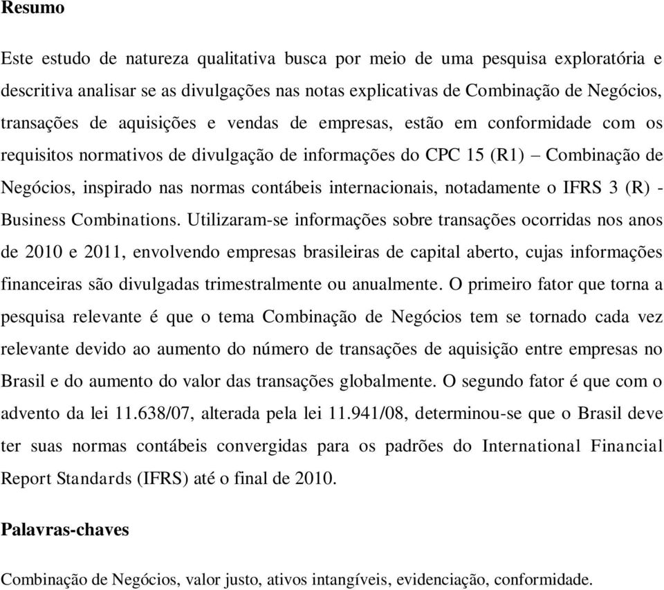 notadamente o IFRS 3 (R) - Business Combinations.