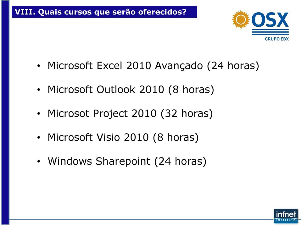 Outlook 2010 (8 horas) Microsot Project 2010 (32